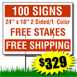 Yard Signs includes free stakes and free shipping. 100 Signs