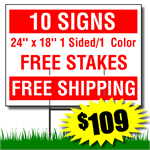 Yard Signs includes free stakes and free shipping. 10 Signs