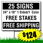 Yard Signs includes free stakes and free shipping. 25 Signs