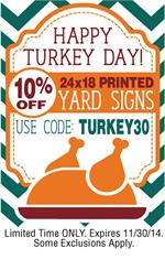 This Week Take Advantage of 10% Printed 24x18 Yard Signs this week!