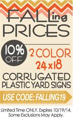 This Week Take an Additional 10% Off 2 Color Yard Signs This Week!