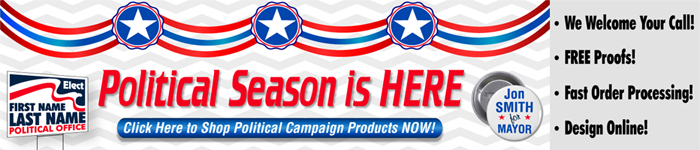 Political Yard Signs, Banners, Lapel Stickers, Magnets.