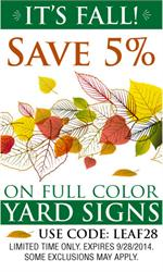 This Week Take an Additional 5% Off Full Color Yard Signs This Week!