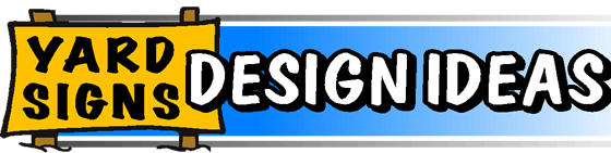 yard sign designs and yard sign ideas