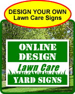 Lawn Care Signs Design Online - Choose from pre-made templates or design your own