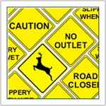 Yellow Diamond Signs - Visible warning signs in yellow and black designs.  Caution, Road Closed, Slippery When Wet and many others including Deer Crossing and Cattle Crossing Signs.