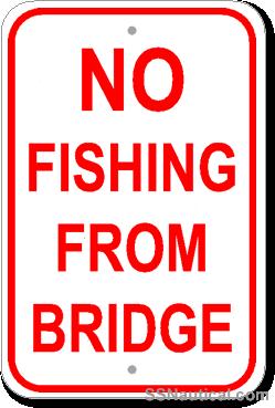 No Fishing From Bridge 12x18 Marine Sign