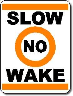 Slow No Wake Sign