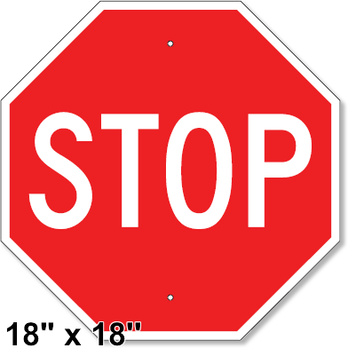 Stop Sign 18 X 18