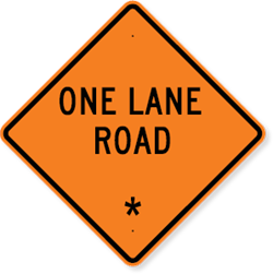 One Lane Road Sign with Custom Text 36 x 36
