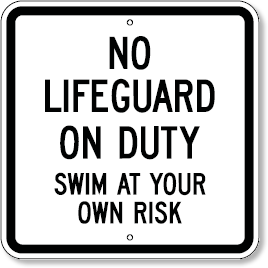 No Lifeguard On Duty Swim At Your Own Risk