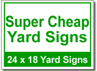 Super Cheap Yard Signs - 100 Signs and Stakes 24x18