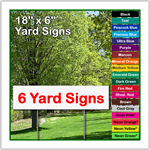 18 x 6 Yard Sign - Corrugated Plastic - 6 Signs