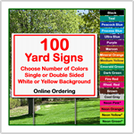 24 x 18 Yard Sign - Corrugated Plastic - 100 Signs