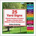 24 x 18 Yard Sign - Corrugated Plastic - 25 Signs