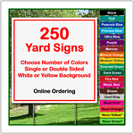 24 x 24 Yard Sign - Corrugated Plastic - 250 Signs