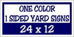 Corrugated Plastic - 24 x 12 Yard Sign - 1 Sided 1 Color