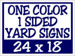 Corrugated Plastic - 24 x 18 Yard Sign - 1 Sided 1 Color