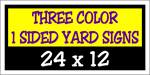 Corrugated Plastic - 24 x 12 Yard Sign - 1 Sided 3 Color