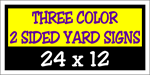 Corrugated Plastic - 24 x 12 Yard Sign - 2 Sided 3 Color