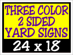 Corrugated Plastic - 24 x 18 Yard Sign - 2 Sided 3 Color