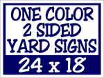 Corrugated Plastic - 24 x 18 Yard Sign - 2 Sided 1 Color