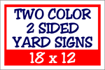 Corrugated Plastic - 18 x 12 Yard Sign - 2 Sided 2 Color