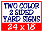 Corrugated Plastic - 24 x 18 Yard Sign - 2 Sided 2 Color