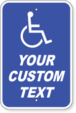 Custom Handicap Parking Sign - Symbol + Your Custom Wording 12 x 18