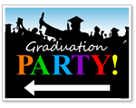 Graduation Party Sign with Arrows - Front Side