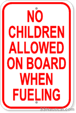 No Children Allowed On Board When Fueling - 12x18 Marine Sign