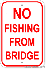 No Fishing From Bridge- 12x18 Marine Sign