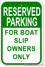 Reserved Parking For Boat Slip Owners Only - 12x18 Marine Sign