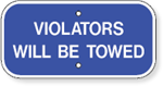 Violators Will Be Towed 12 x 6