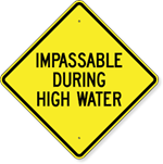 Impassible During High Water Sign 24 x 24