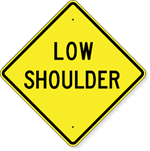 Low Shoulder Sign 30 x 30
