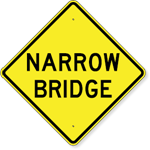 Narrow Bridge Sign 24 x 24