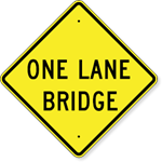 One Lane Bridge Sign 24 x 24