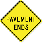 Pavement Ends Sign 30 x 30
