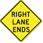 Right Lane Ends Sign 30 X 30
