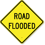 Road Flooded Sign 24 x 24