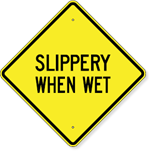 Slippery When Wet Sign 24 x 24