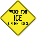 Watch For Ice On Bridges Sign 24 x 24