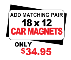 Add Matching Pair of 18 x 12 Magnets to your Yard Sign Packages