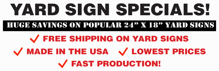 Printed Yard Sign Package Specials from SignOutfitters.com. Packages included signs and shipping