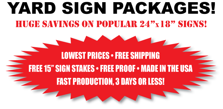 Yard Sign Specials, 24x18 Corrugated Plastic Yard Sign Packages. One Color Two Color Full Color Yard Signs