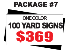 24 x 18 Yard Signs Package #7 - 100 Signs 1 Color Free Stakes Free Shipping