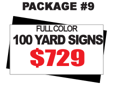 24 x 18 Yard Sign Package #9 - 100 Signs Full Color Free Stakes Free Shipping