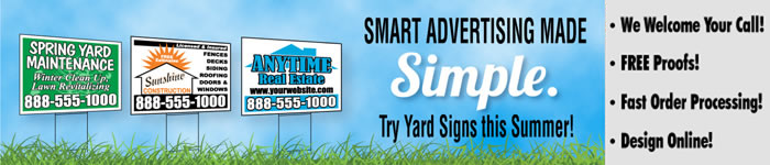 Order and Design Yard Signs Today.