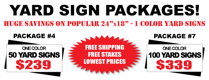 Yard Sign Package Specials. Yard Signs, Stakes and Free Shipping